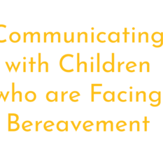 Communicating with children were facing bereavement