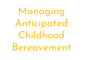 Managing-anticipated-childhood-bereavement